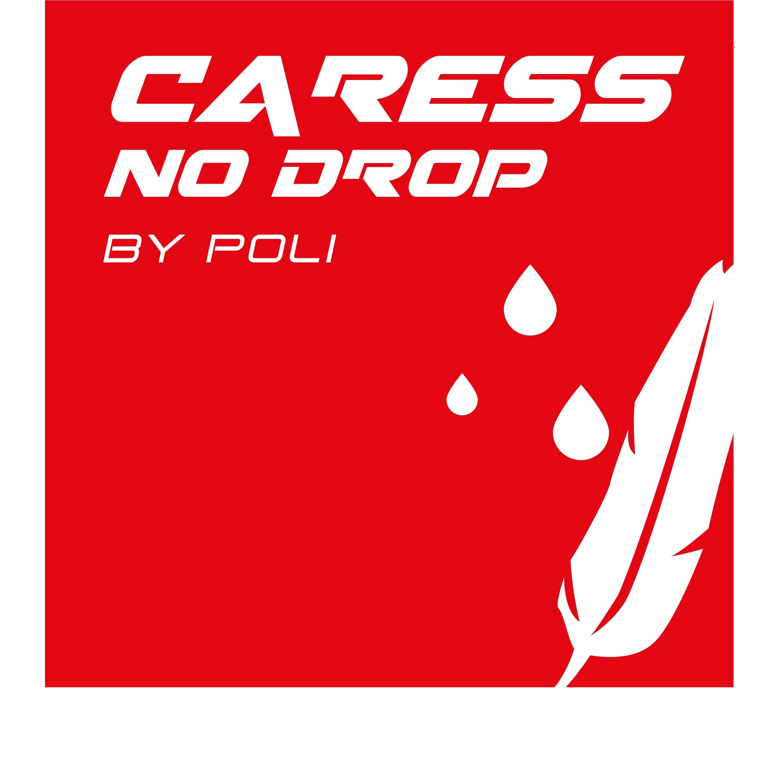Technologie Caress® NoDROP